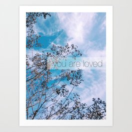 you are loved. Art Print