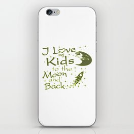 I Love My Kids to the Moon and Back iPhone Skin