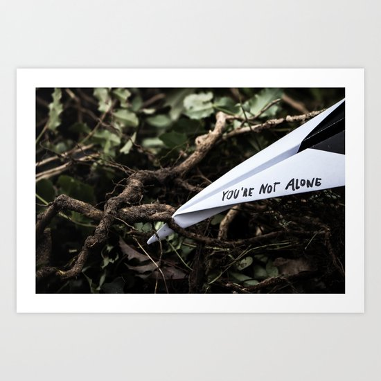 You're not alone Art Print