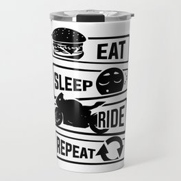 Eat Sleep Ride Repeat - Motorcycle Biker Street Travel Mug