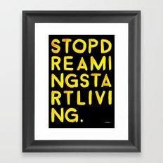 STOPDREAMINGSTARTLIVING Framed Art Print