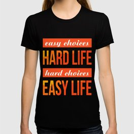 Making The Choices That Matter in Life T-shirt