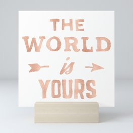 The World is Yours Pink Rose Gold Quote Mini Art Print