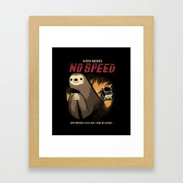no speed. Framed Art Print
