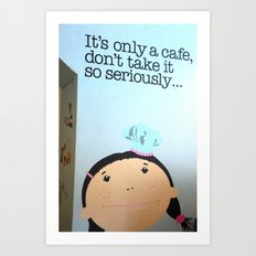 It's only a cafe.. Art Print