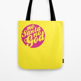 NoSantaNoGod Tote Bag
