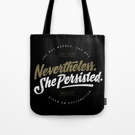 NevertheLess She Persisted II Tote Bag