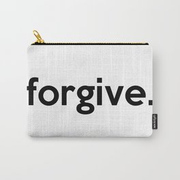 forgive. Carry-All Pouch