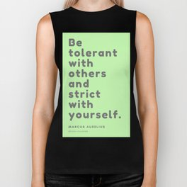 Be tolerant with others and strict with yourself. Marcus Aurelius Biker Tank