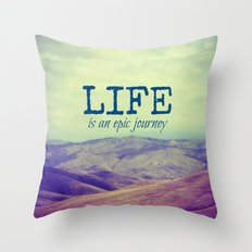 Life Is an Epic Journey Throw Pillow