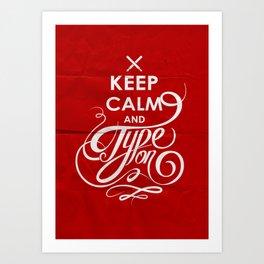 Keep Calm and Type On Art Print