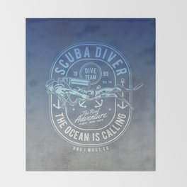 The Ocean Is Calling And I must Go Scuba Diving Throw Blanket