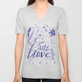 Be Brave - Blue Unisex V-Neck