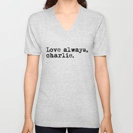 Love always, charlie. (Version 1, in black) Unisex V-Neck