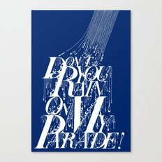 Don't You Rain On My Parade! Canvas Print