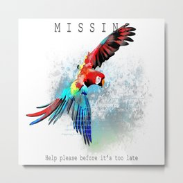 Macaw MISSING Metal Print