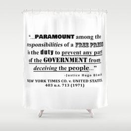 Free Press Quote, NEW YORK TIMES CO. v. UNITED STATES, 403 u.s. 713 (1971) Shower Curtain