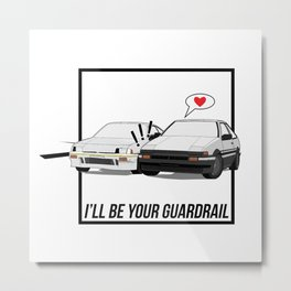I'll Be Your Guardrail Metal Print