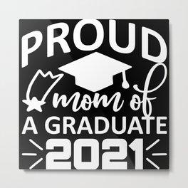 Proud mama of a graduate 2021 Metal Print