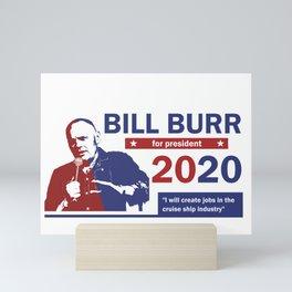 Bill Burr For President Mini Art Print