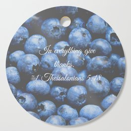 In everything give thanks. Bible Verse. Blueberries Cutting Board