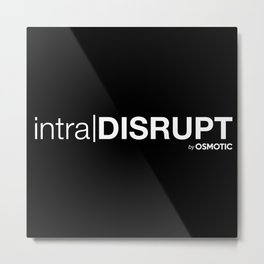 intraDISRUPT by Osmotic Metal Print
