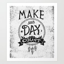 Make Each Day Count Art Print