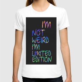I'm Not Weird I'm Limited Edition - Hipster - Color T-shirt
