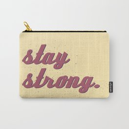 Stay Strong III Carry-All Pouch
