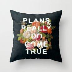 Plans Really Do Come True Throw Pillow