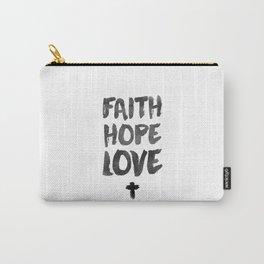 Faith Hope Love Carry-All Pouch