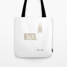 I Am A Witch Bitch Tote Bag