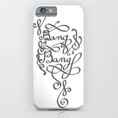 Bang Bang iPhone 6s Slim Case