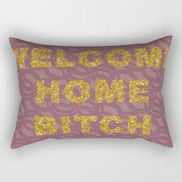 Welcome Home B*tch Rectangular Pillow