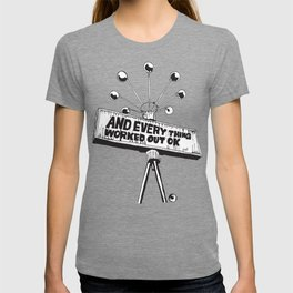 And Everything Worked Out Ok (sign) T-shirt