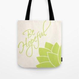 Be Hopeful Tote Bag
