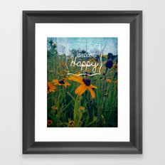 Choose Happy Framed Art Print