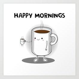Happy mornings Art Print