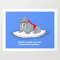 maybe i could save the world from melting Art Print