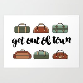 Get out of Town (suitcases) Art Print