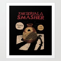 the serial smasher Art Print