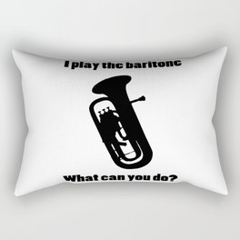I Play the Baritone Rectangular Pillow