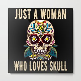 Just a Woman Who Loves Skull Metal Print