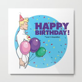 Utopiaman - Happy Birthday! Metal Print