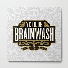 Ye Olde BRAINWASH Metal Print
