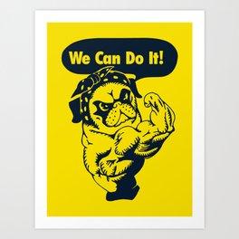 We Can Do It Pug Art Print