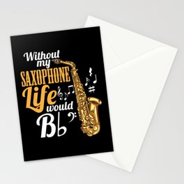 Without My Saxophone Life Would B (flat) Stationery Cards