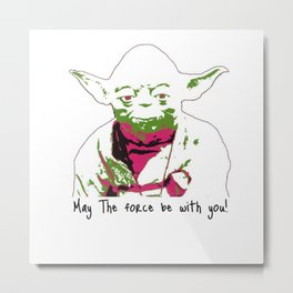 May the yoda be with you Metal Print