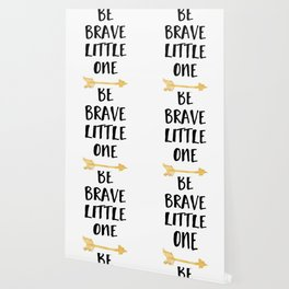 BE BRAVE LITTLE ONE Kids Typography Quote Wallpaper