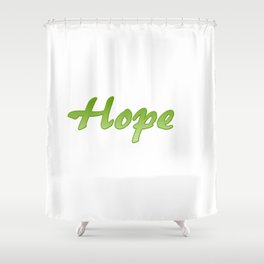Inspiration Words...Hope Shower Curtain